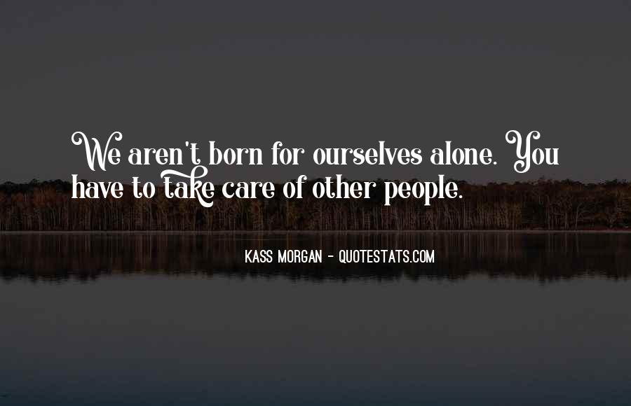 I Was Born Alone Quotes #536516