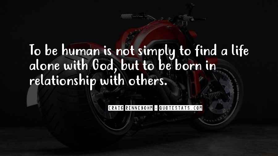 I Was Born Alone Quotes #551072