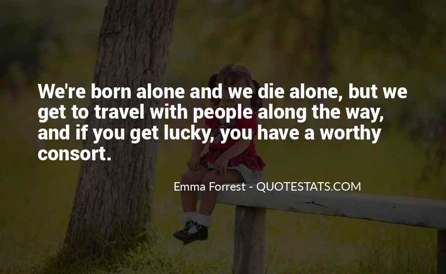 I Was Born Alone Quotes #591324