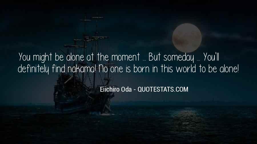 I Was Born Alone Quotes #599984