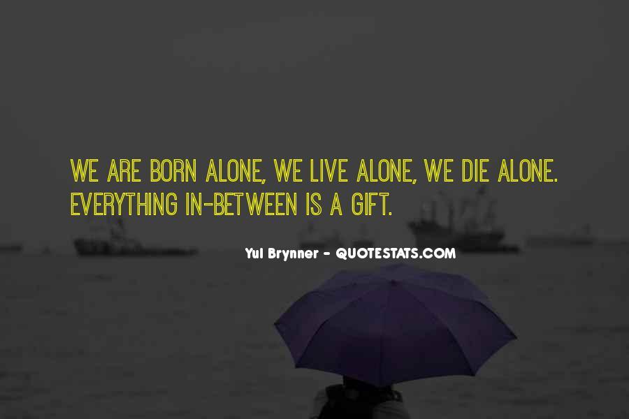 I Was Born Alone Quotes #751367