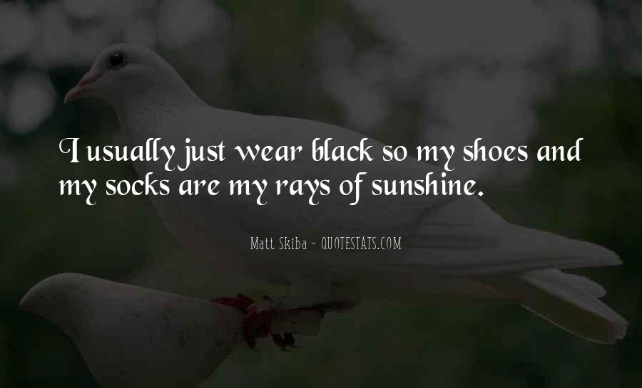 I Wear Black Quotes #197249