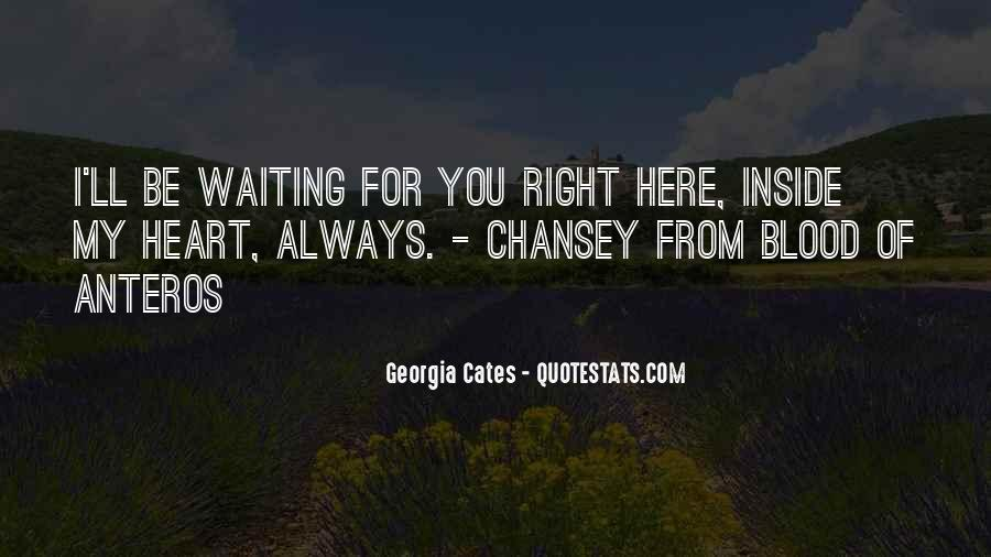 I Will Always Be Here Waiting For You Quotes #182431