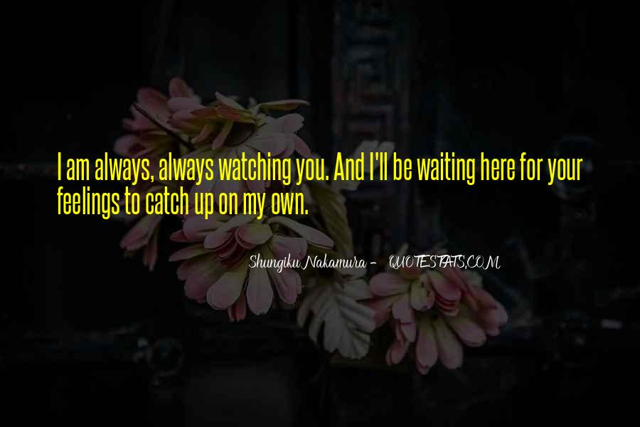 I Will Always Be Here Waiting For You Quotes #688420