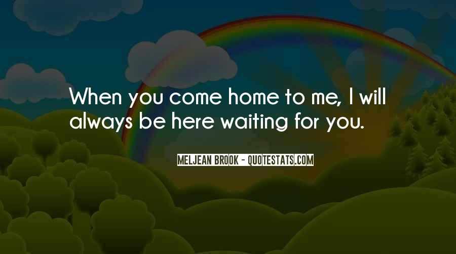 I Will Be Here Waiting For You Quotes #1212750