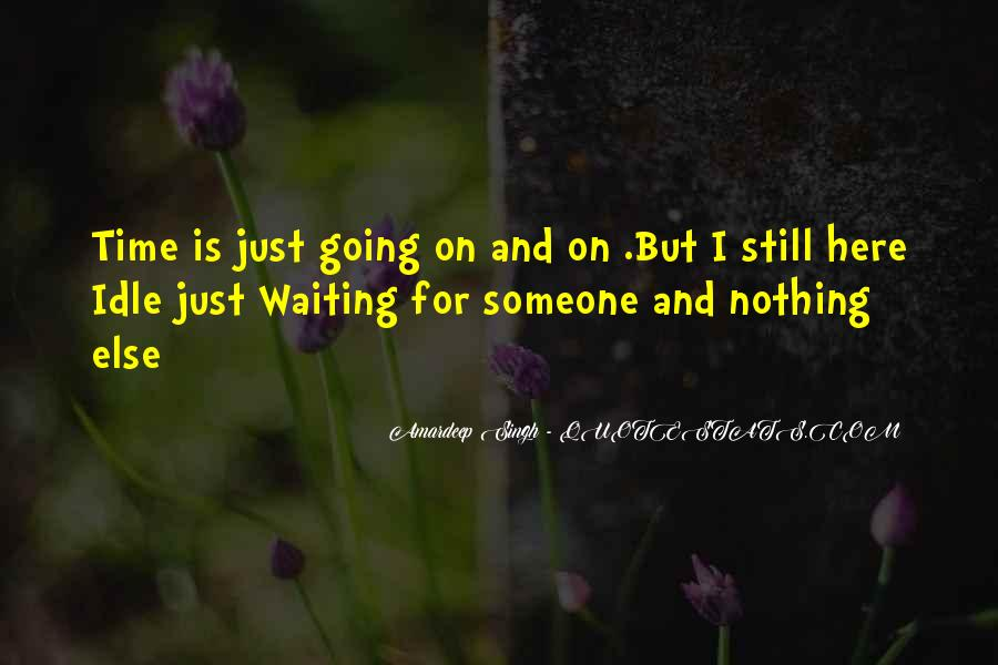 I Will Be Here Waiting For You Quotes #195069