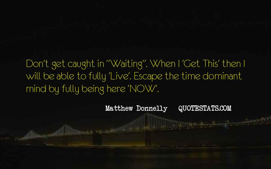 I Will Be Here Waiting For You Quotes #208393