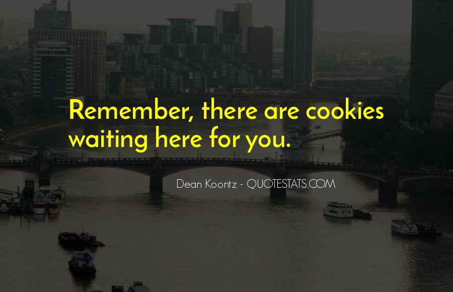 I Will Be Here Waiting For You Quotes #232777