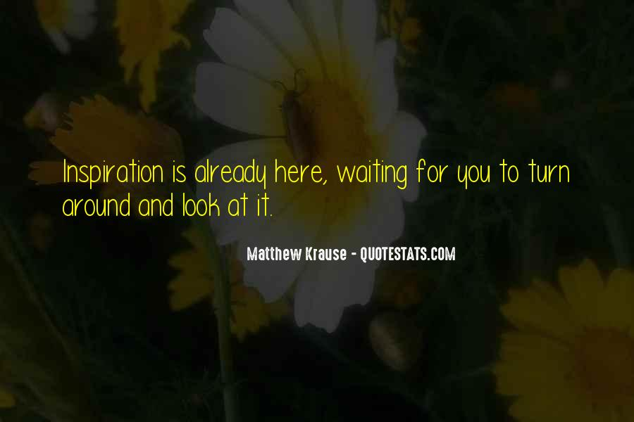 I Will Be Here Waiting For You Quotes #73509