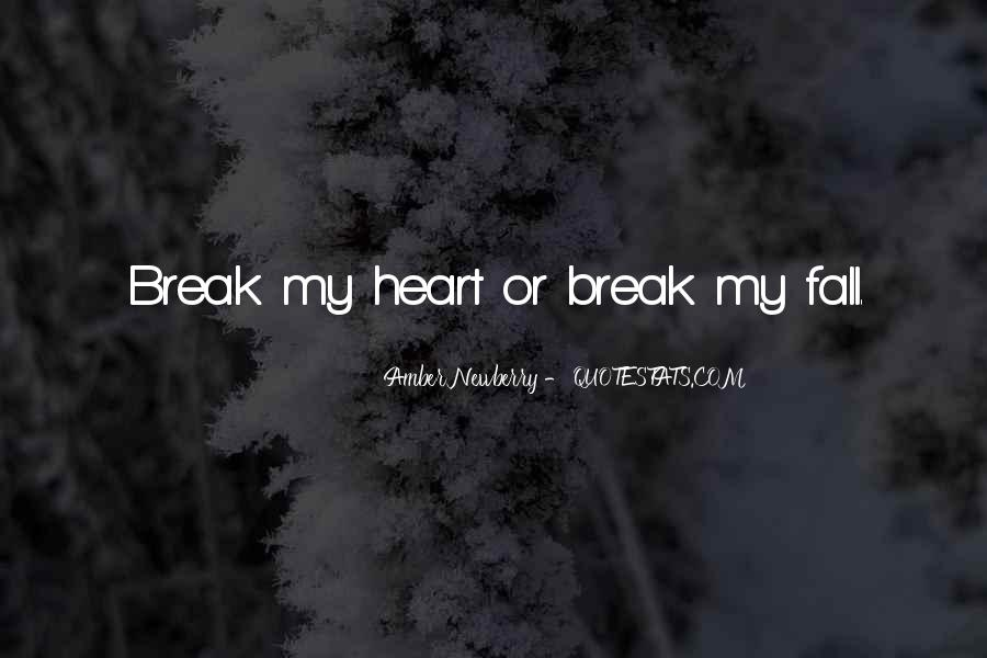 Top 78 I Will Break Your Heart Quotes: Famous Quotes ...