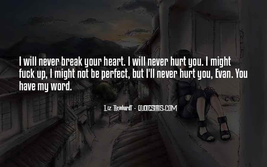 Top 78 I Will Break Your Heart Quotes: Famous Quotes & Sayings About