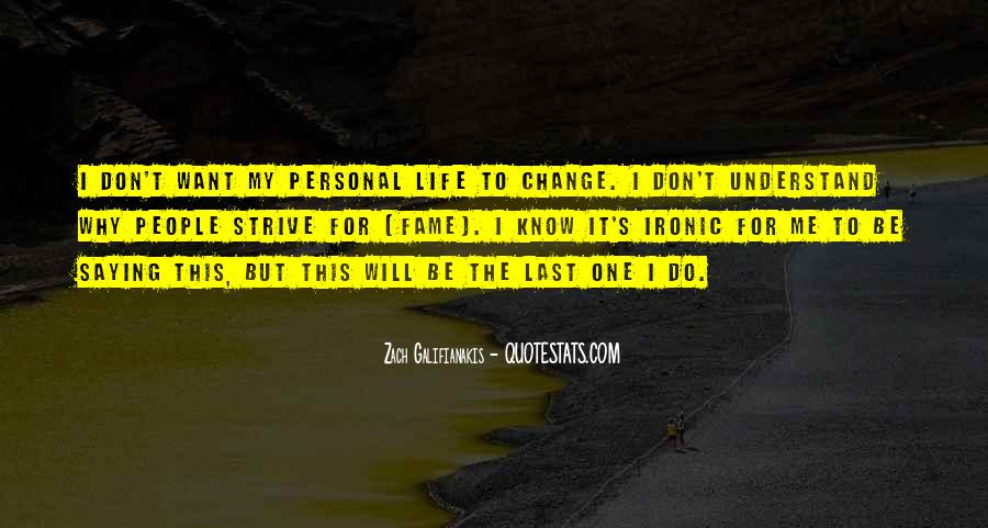 I Will Change My Life Quotes #1107731