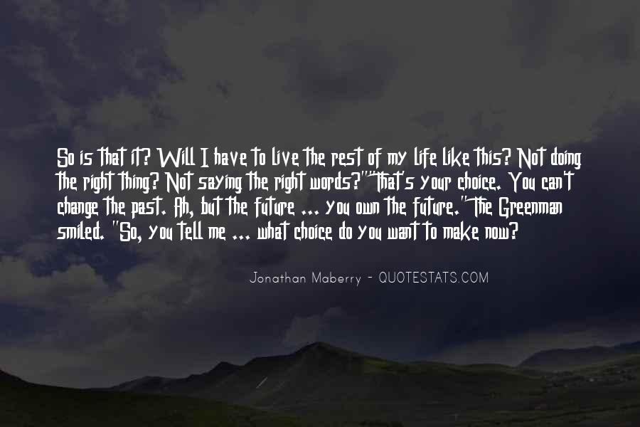 I Will Change My Life Quotes #1257636