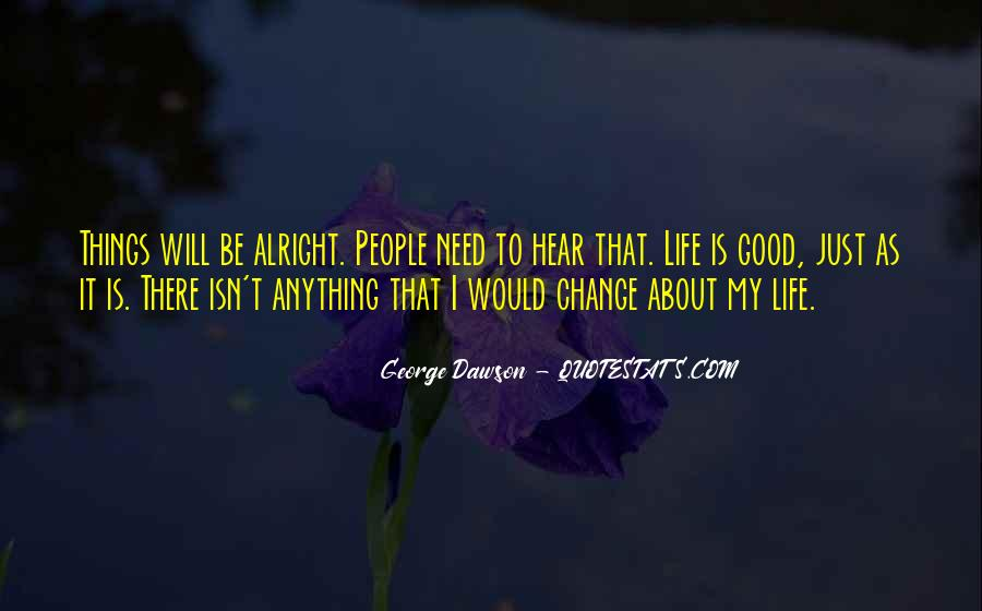 I Will Change My Life Quotes #1273805