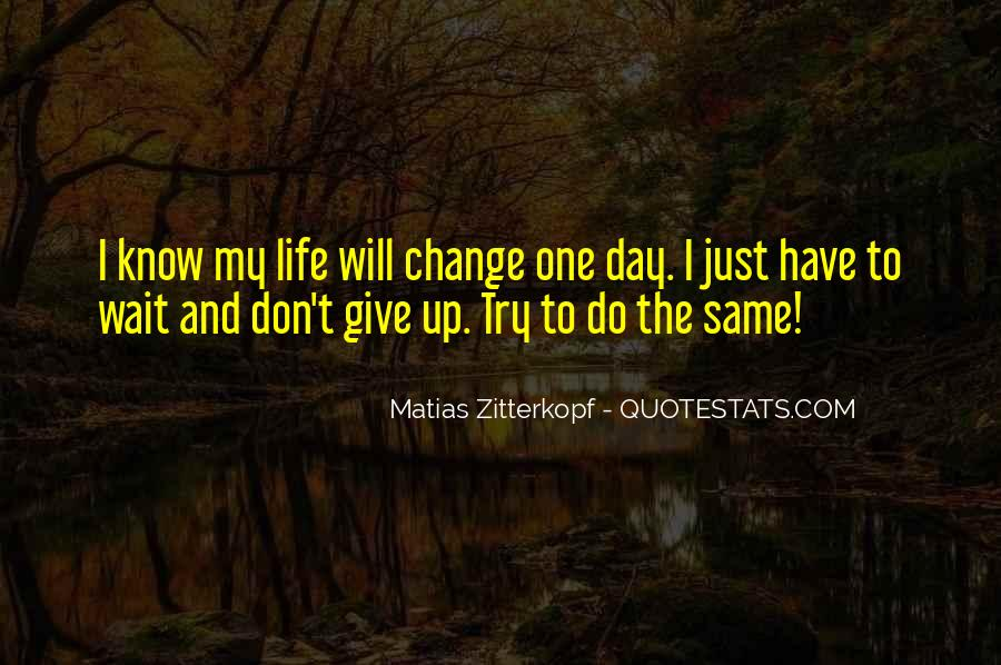 I Will Change My Life Quotes #138045