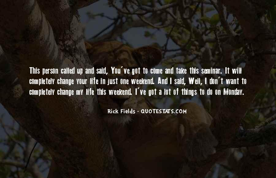 I Will Change My Life Quotes #194672