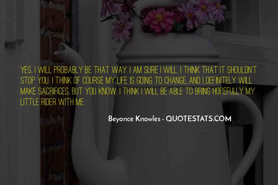 I Will Change My Life Quotes #1971