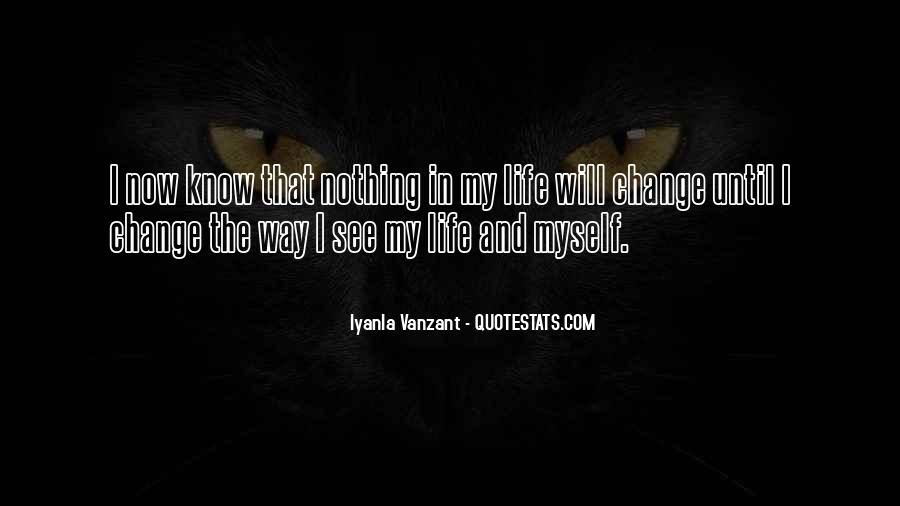 I Will Change My Life Quotes #624764
