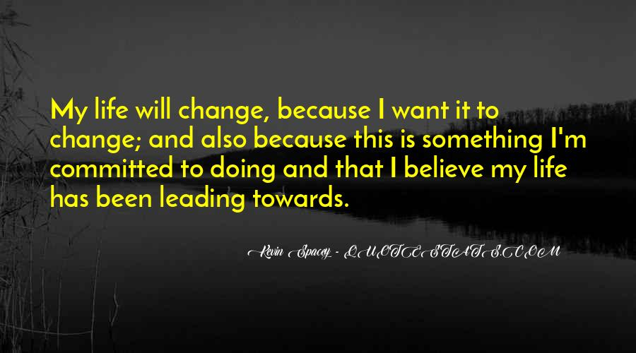 I Will Change My Life Quotes #958081