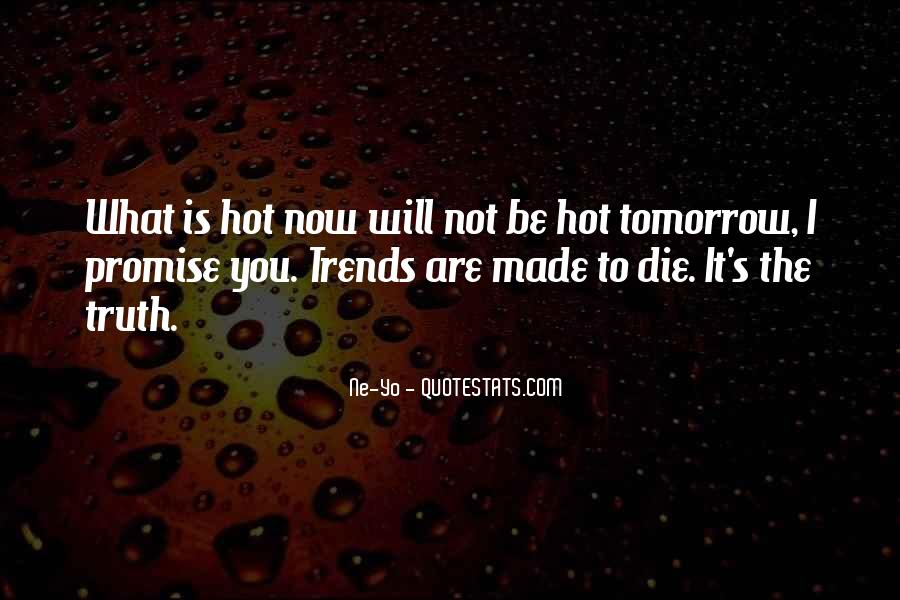 I Will Die Tomorrow Quotes #1127534