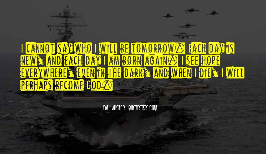 I Will Die Tomorrow Quotes #1213861
