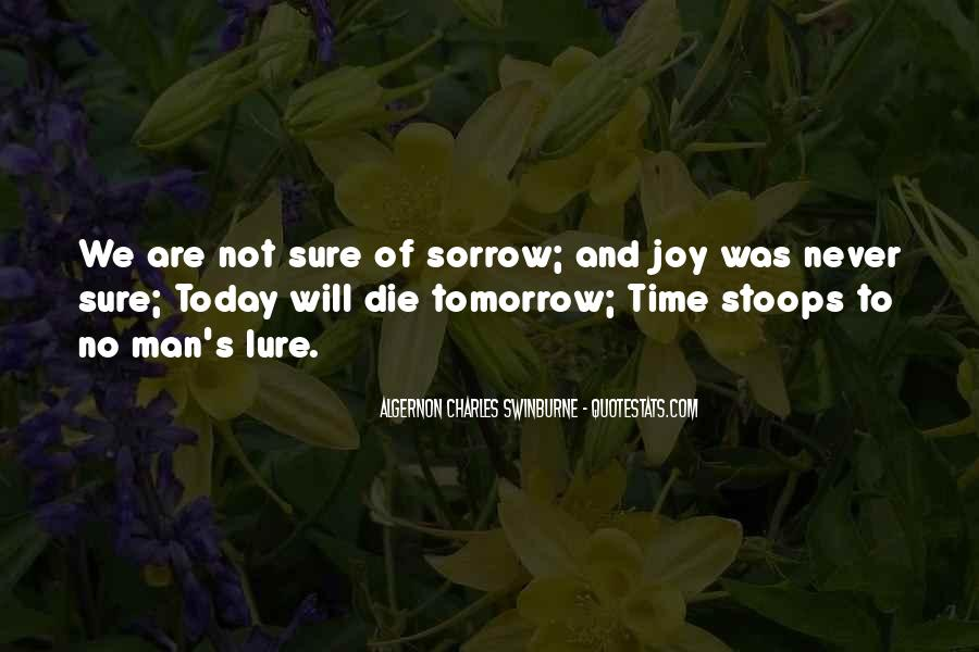 I Will Die Tomorrow Quotes #170986