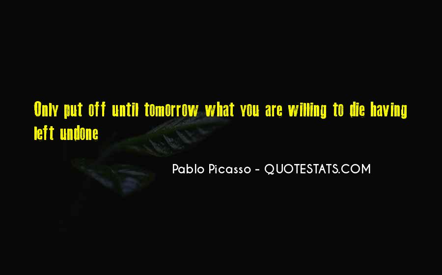 I Will Die Tomorrow Quotes #252027