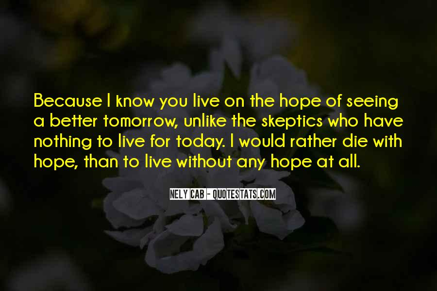 I Will Die Tomorrow Quotes #276541