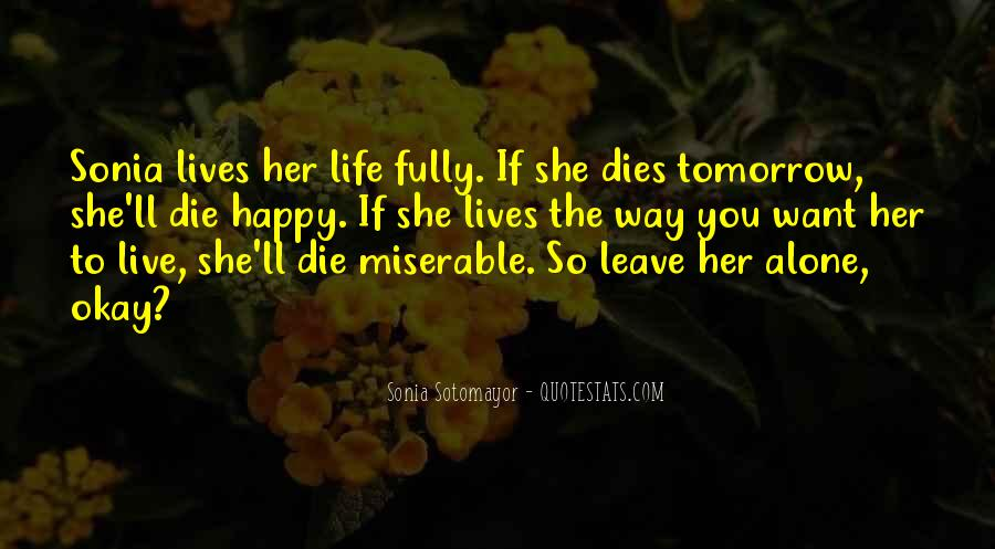 I Will Die Tomorrow Quotes #37925