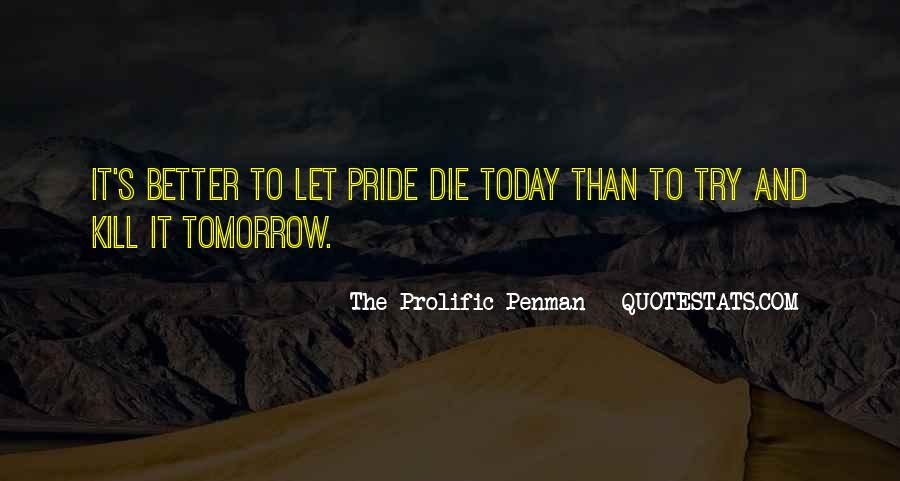I Will Die Tomorrow Quotes #384323