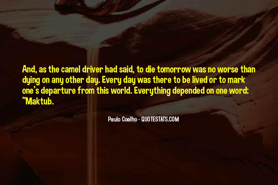 I Will Die Tomorrow Quotes #390547