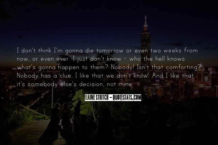I Will Die Tomorrow Quotes #461752
