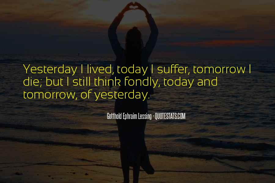 I Will Die Tomorrow Quotes #495981