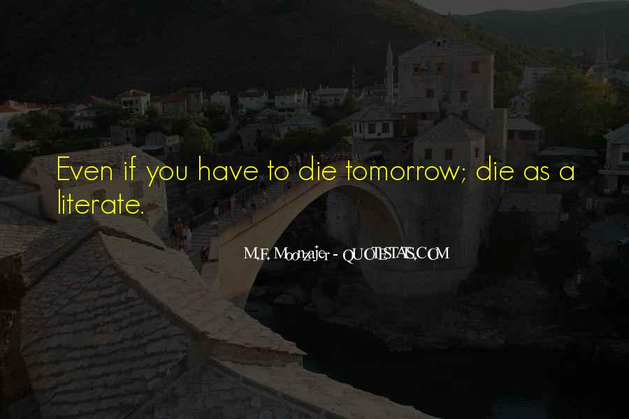 I Will Die Tomorrow Quotes #536215