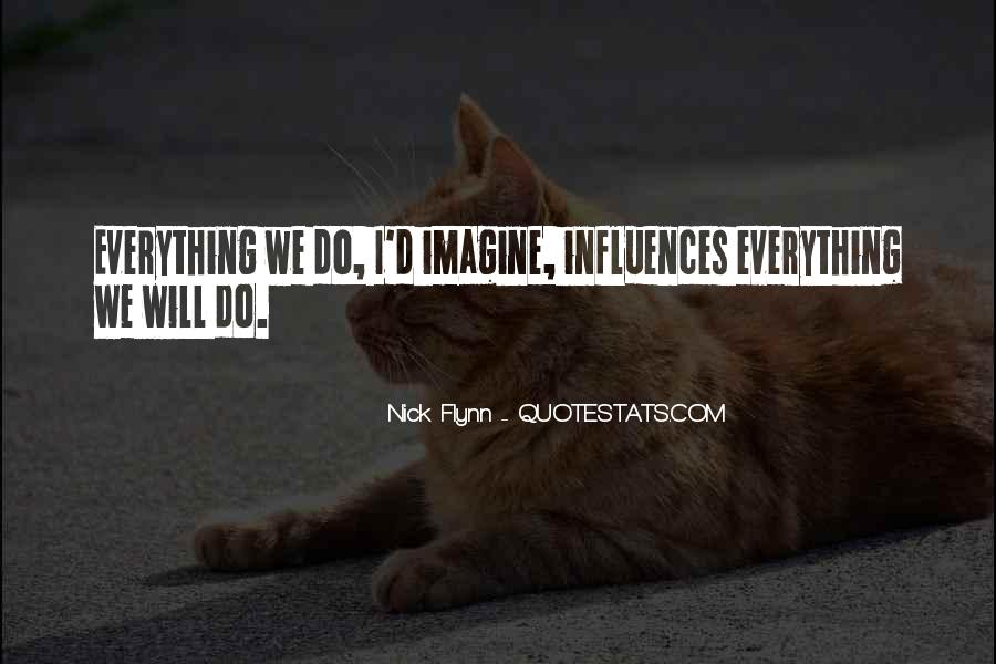 I Will Do Everything Quotes #376018