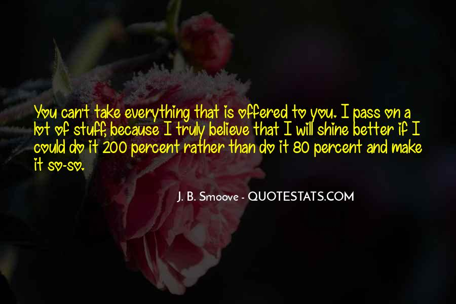 I Will Do Everything Quotes #417547