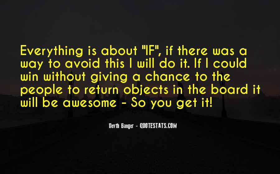 I Will Do Everything Quotes #495175