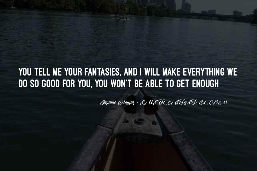 I Will Do Everything Quotes #522894