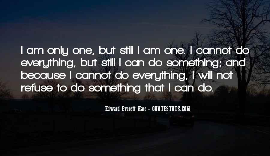 I Will Do Everything Quotes #735666