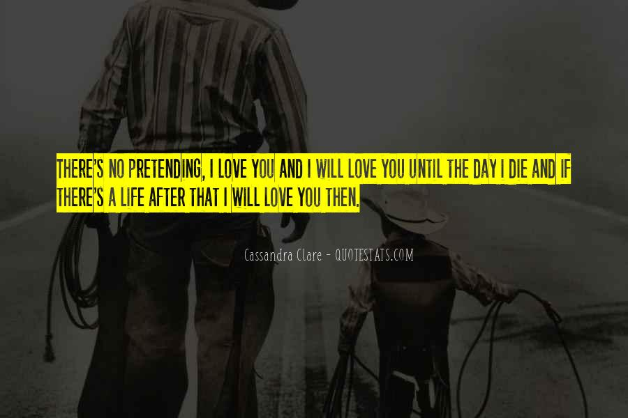 I Will Love You Until I Die Quotes #810174