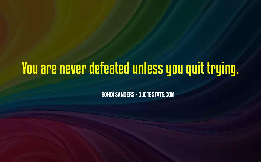 I Will Never Be Defeated Quotes #112518