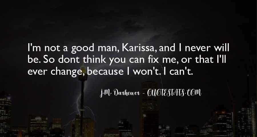 I Will Never Change You Quotes #1348670
