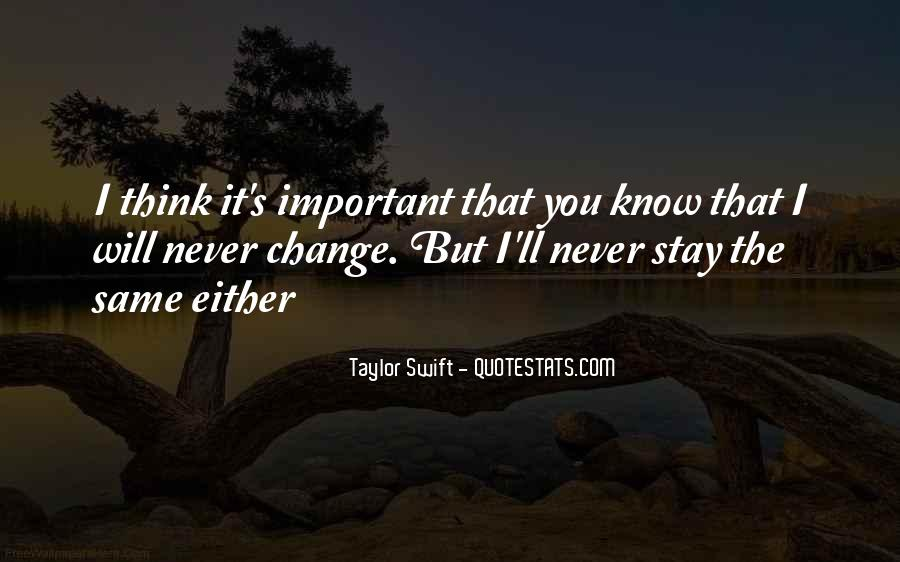I Will Never Change You Quotes #1798430