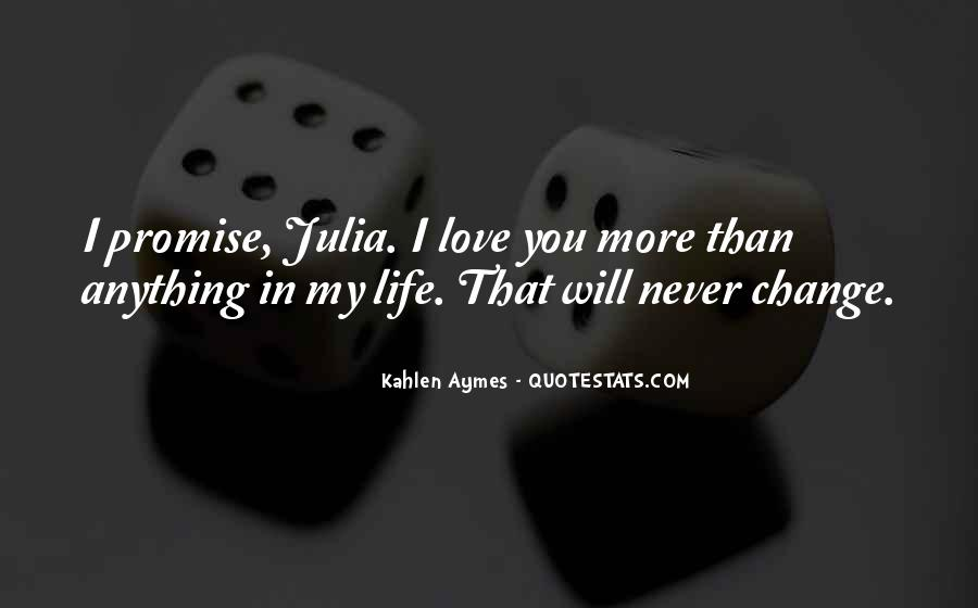 I Will Never Change You Quotes #206042