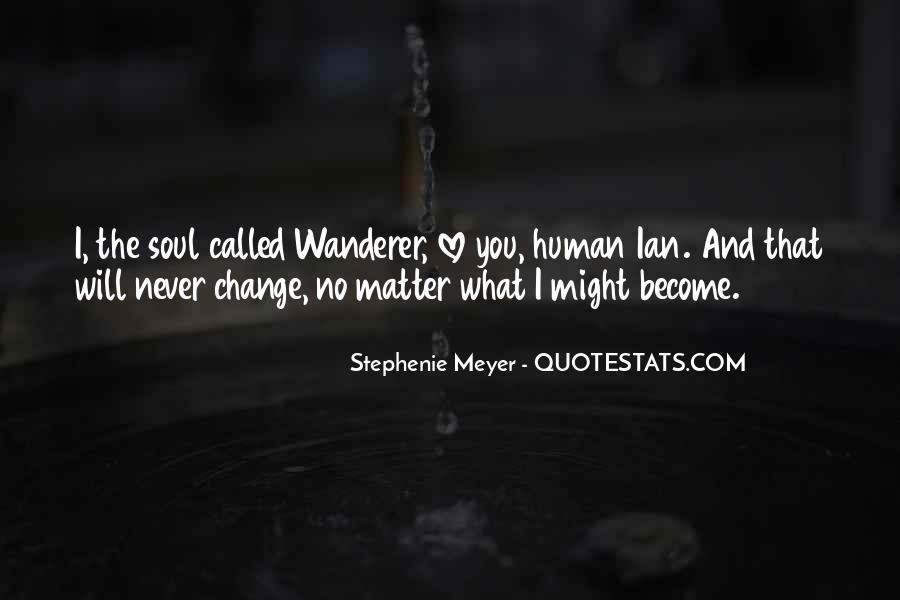 I Will Never Change You Quotes #535072