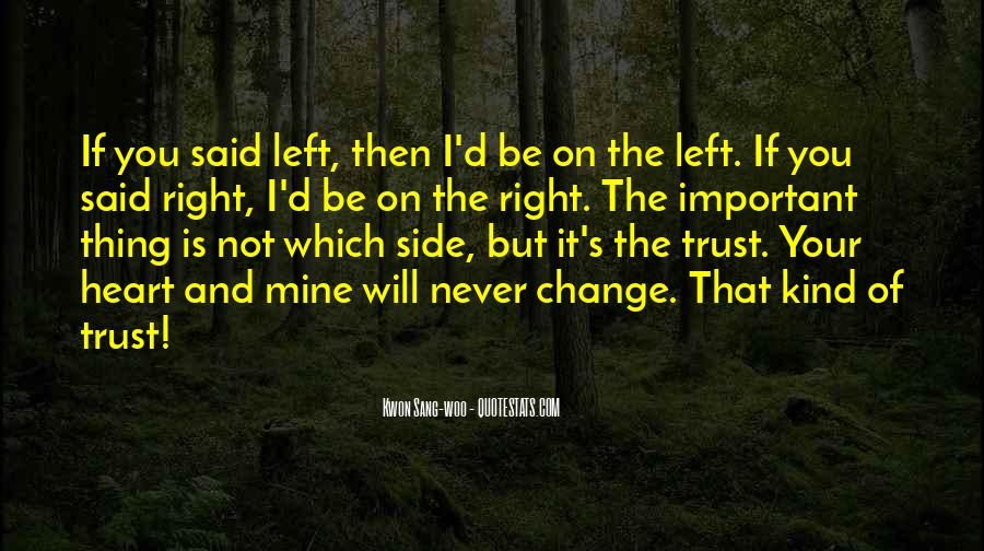 I Will Never Change You Quotes #769721