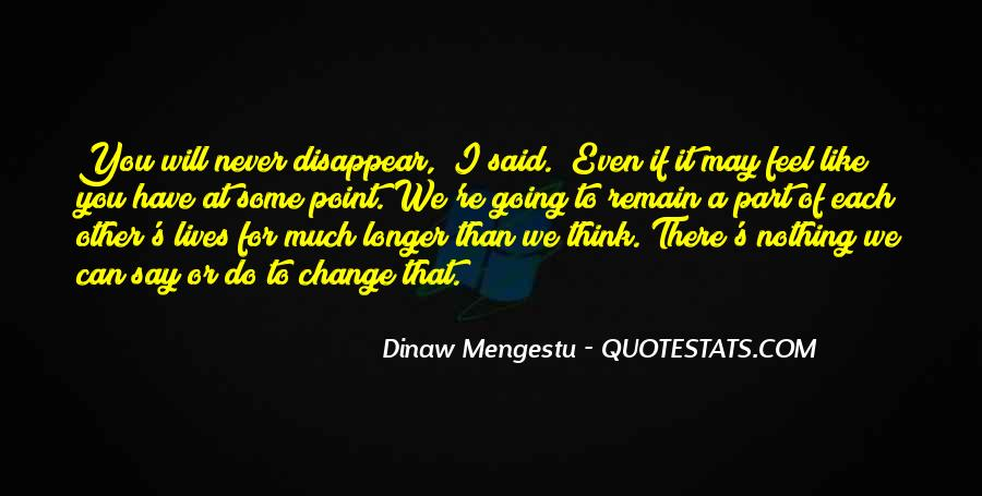 I Will Never Change You Quotes #874017