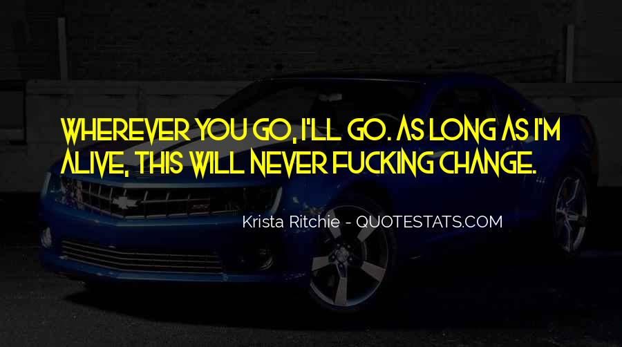 I Will Never Change You Quotes #928055