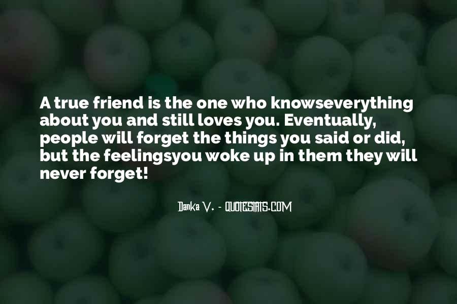 I Will Never Forget You Friend Quotes #1108542