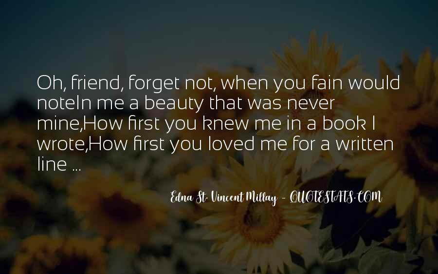 I Will Never Forget You Friend Quotes #282128